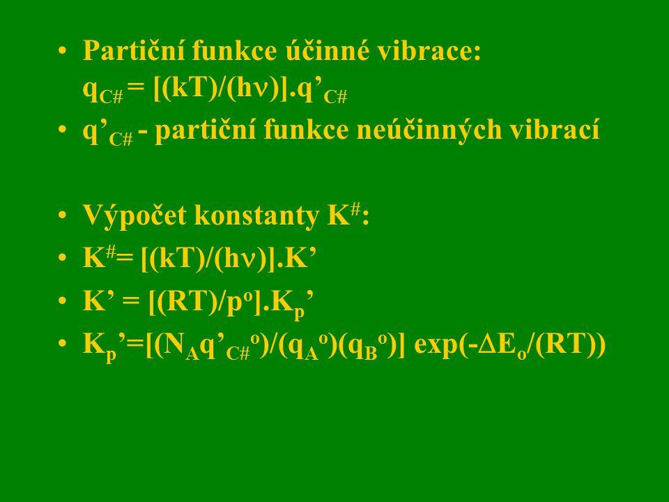 Partiční funkce účinné vibrace: qC = [(kT)/(h)].q'C